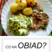Co na Obiad? TOP 16 Pysznych Przepisów na Domowe Obiady
