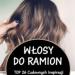 Włosy do Ramion w Modnej Odsłonie – TOP 26 Cudownych Inspiracji na Modne Fryzury Półdługie
