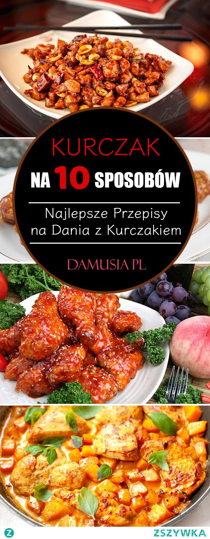 Kurczak na 10 Sposobów – Najlepsze Przepisy na Dania