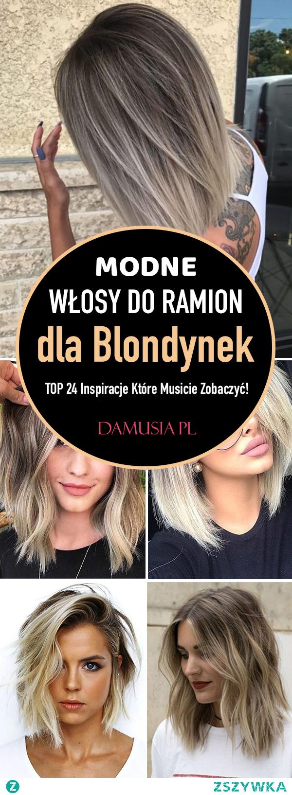Modne Włosy do Ramion dla Blondynek – TOP 24 Inspiracje Które Musicie Zobaczyć!