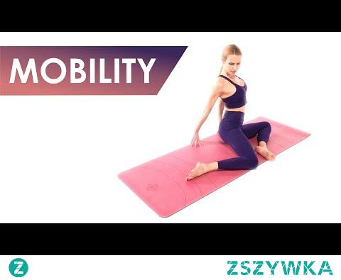 Mobility - ćwiczenia poprawiające mobilność i zakres ruchów całego ciała