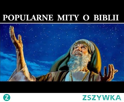 Popularne Mity o Biblii w które wierzą ludzie