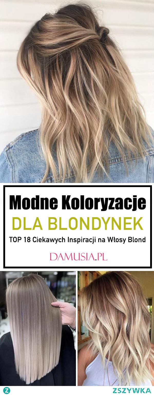 Modne Koloryzacje dla Blondynek – TOP 18 Ciekawych Inspiracji na Włosy Blond