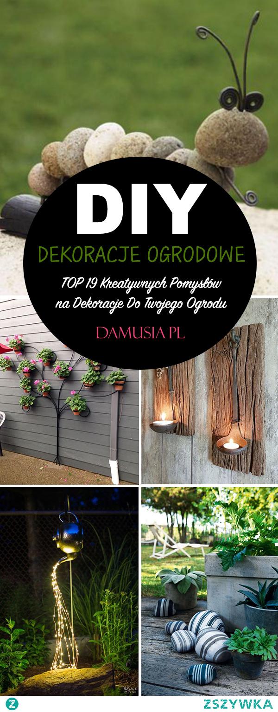 DIY Dekoracje do Ogrodu – TOP 19 Kreatywnych Pomysłów na Ogrodowe Dekoracje