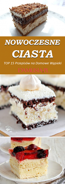 Nowoczesne Ciasta – TOP 15 ...