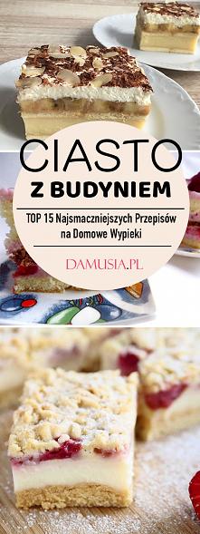 Ciasto z Budyniem – TOP 15 Najsmaczniejszych Przepisów na Ciasta Budyniowe