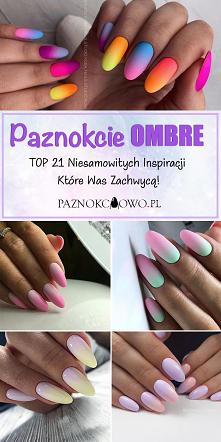 Modne Paznokcie Ombre – TOP...