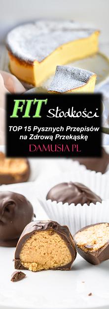 FIT Słodycze – TOP 15 Pysznych Przepisów na Zdrową Przekąsk