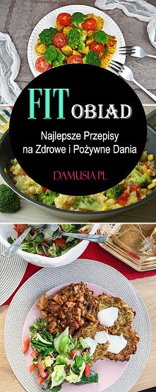 FIT Obiad w 12 Wariantach – Najlepsze Przepisy na Zdrowe i Pożywne Dania