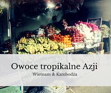 Owoce egzotyczna z Azji Poł...