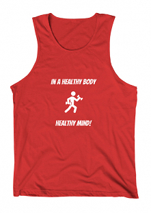Tank Top - IN A HEALTHY BODY HEALTHY MIND! - $19.99