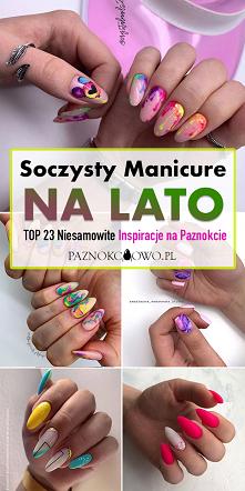 Soczysty Manicure na LATO –...