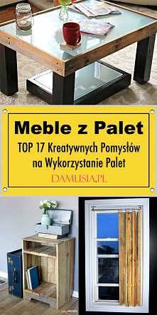 Meble z Palet – TOP 17 Krea...