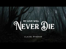 My Love Will Never Die - Cl...