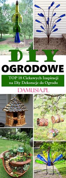 Ogrodowe DIY – TOP 18 Cieka...