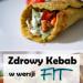 Zdrowy Kebab w Wersji FIT: 10 Pysznych Przepisów