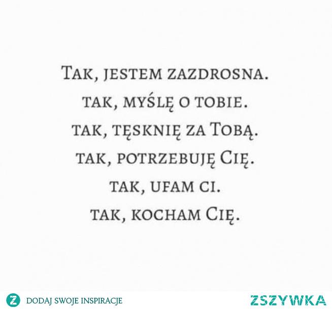 mojecytatki .pl/14209-tak,_jestem_zazdrosna.html    #love #polishgirl #polishboy #polish #miłość #cytaty #cytatyomiłości #naiwna #ufam #kocham #zycie #zazdrosc #tesknota #potrzeba #ufam #kocham