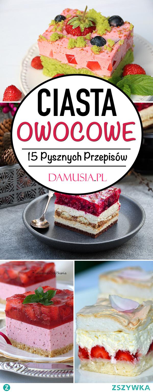 Domowe Ciasta Owocowe – TOP 15 Przepisów na Ciasta z Owocami