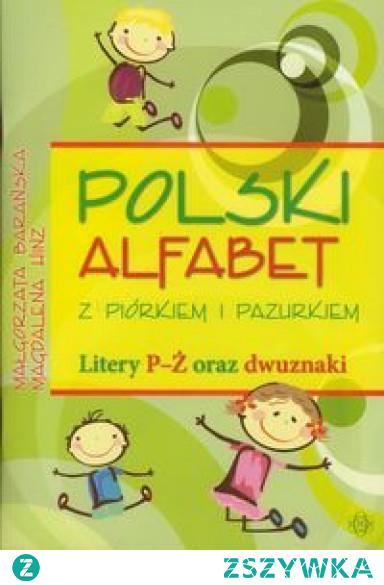 POLSKI ALFABET Z PIÓRKIEM I PAZURKIEM LITERY P-Ż - Polska księgarnia Rewolucja