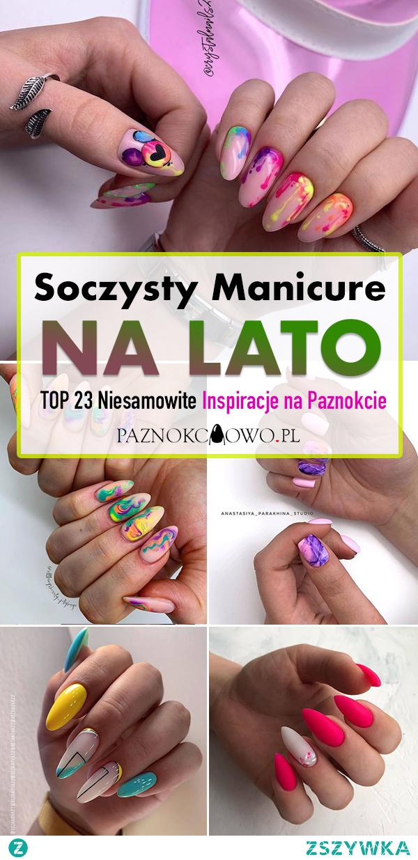 Soczysty Manicure na LATO – TOP 23 Niesamowite Inspiracje na Modne Paznokcie