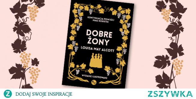 """24/2020 dobre żony - Louisa May Alcott opowiada dalsze dzieje """"małych kobietek"""".  Dobre żony to książka dla wszystkich, którzy chcą poznać dalsze losy małych kobietek - poważnej Meg, roztrzepanej Jo, łagodnej Beth i wytwornej Amy.  Upłynęło kilka lat i dziewczęta powoli wkraczają w inny świat, dorośleją, zmieniają się, przeżywają smutki i rozczarowania, nawet tragedie, ale jednocześnie życie nie skąpi im także radosnych i szczęśliwych chwil. Cztery siostry - cztery różne drogi życiowe.  Zanim znów podejmiemy nasza opowieść i spokojnie udamy się na ślub Meg, powinniśmy najpierw poplotkować nieco o rodzinie Marchów. Na wypadek gdyby któryś ze starszych czytelników uważał, że w historii tej zbyt wiele mówi się o """"miłości"""" (nie sądzę, by młodsi czytelnicy mieli podobne zastrzeżenia), mogę tylko powtórzyć słowa pani March: – Czegóż innego można się spodziewać, kiedy w domu są cztery wesołe dziewczęta, a nie opodal pełen werwy, młody sąsiad? Ocena Tili: 5,5/6 #dobrezony #Tiliczyta"""