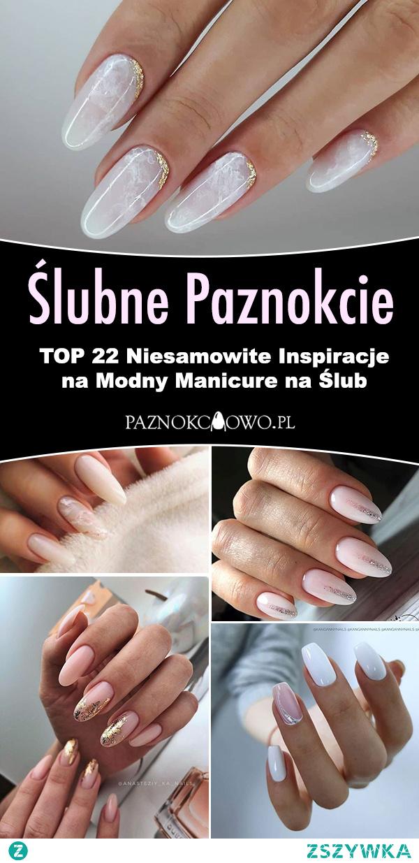 Ślubne Paznokcie – TOP 22 Niesamowite Inspiracje na Modny Manicure na Ślub