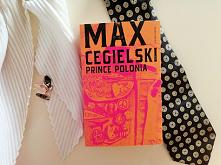 """Przyjaźń, przemyt towarów i tajemnice przeszłości z dziewczyną w tle.   """"Prince Polonia"""" - Max Cegielski"""