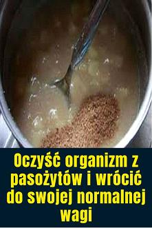 Oczyść organizm z pasożytów...