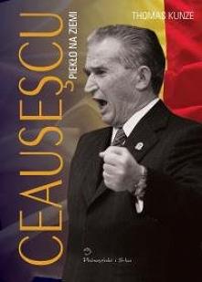 #Ceausescu #KunzeThomas #pieklonaziemi #proszynskiiska  W grudniu 1989 roku świat obiegły zdjęcia z egzekucji dyktatora Nicolae Ceausescu. Zanim obaliła go krwawa rewolucja, prz...