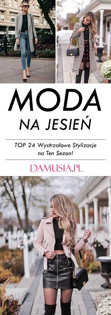 Moda na Jesień 2020- TOP 24 Ciekawe Stylizacje Które Sprawią, Że Będziecie Wyglądać Wystrzałowo!