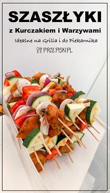 #Szaszłyki z #Kurczakiem i Warzywami – Idealne na Grilla i do Piekarnika