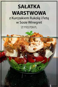 Warstwowa Sałatka z Kurczakiem Rukolą i Fetą w Sosie Winegret