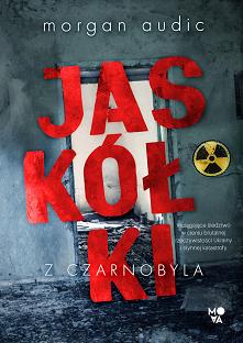 """""""Jaskółki z Czarnobyla"""" uwa..."""