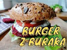 Burger z buraka czyli nowy ...
