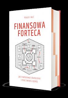 """Książka Marcina Iwucia """"Finansowa Forteca. Jak inwestować skutecznie i mieć święty spokój"""" to przewodnik, który przełoży zawiły świat inwestycji na język zrozumiały dl..."""