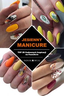 Jesienny Manicure – TOP 26 ...