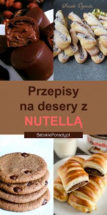 15 deserów z NUTELLĄ w roli...