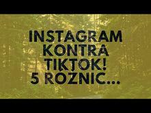 Instagram Kontra TikTok! 5 Różnic…