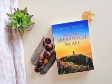 """""""Szlak Srebrnych Mgieł"""" - Joanna Tekieli Ta opowieść to jak dobry duch dla wszystkich kobiet, które doświadczyły ciężkich przeżyć. Pomoże odnaleźć drogę do szczęścia i..."""