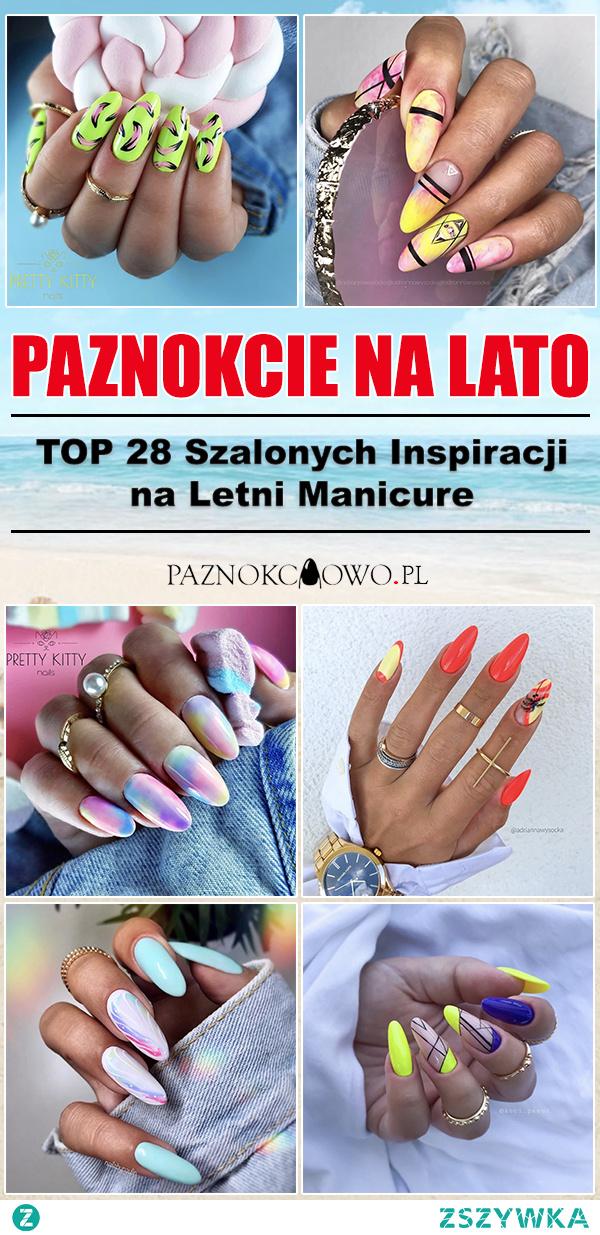 Modne Paznokcie na Lato – TOP 28 Szalonych Inspiracji Które Musicie Zobaczyć!