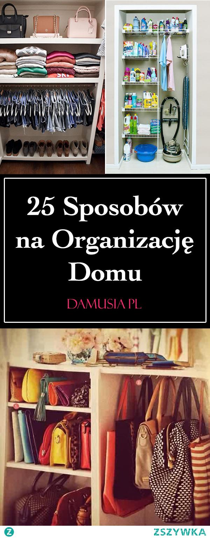 25 Sposobów na Organizację Domu