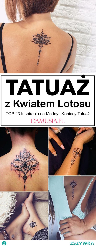 Tatuaż z Kwiatem Lotosu – TOP 23 Inspiracje na Modny i Kobiecy Tatuaż
