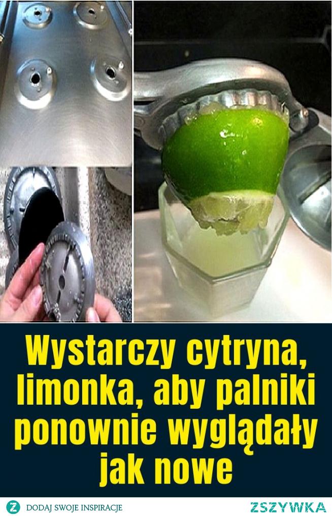 Wystarczy cytryna, limonka, aby palniki ponownie wyglądały jak nowe