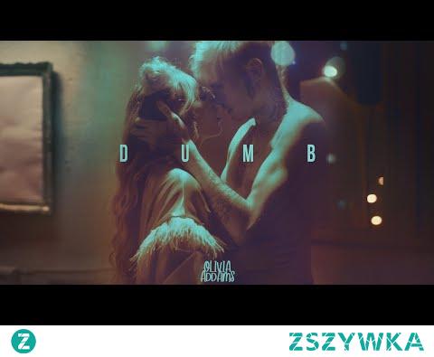 Olivia Addams - Dumb | Official Video
