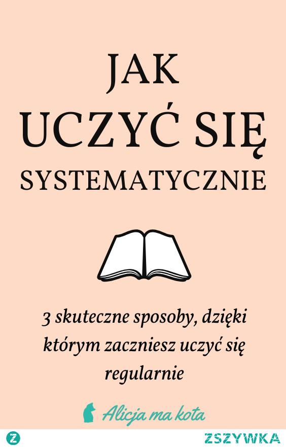 Zacznij uczyć się [KLIK] systematycznie!