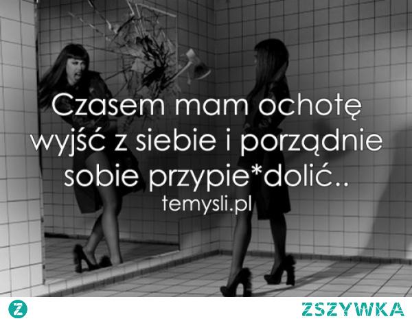 Mam ochotę wyjść z siebie....  mojecytatki .pl/14363-czasem_mam_ochote...html  #polishgirl #polishboy #polishboy #polishwoman #polish #memy #memes #cytaty #cytatyomiłości #cytatyożyciu