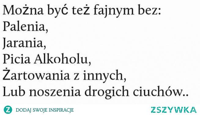 Mozna żyć bez używek! mojecytatki .pl/14488-mozna_byc_tez_fajnym.html #polishgirl #polishboy #polishboy #polishwoman #polish #memy #memes #cytaty #cytatyomiłości #cytatyożyciu #używki