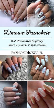 Zimowe Paznokcie – TOP 20 M...