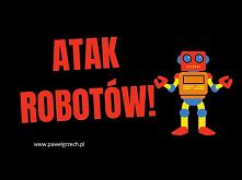 Atak Robotów Na Etat i Biznes!