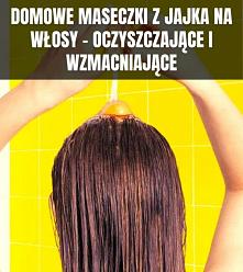 Domowe maseczki z jajka na włosy – oczyszczające i wzmacniające